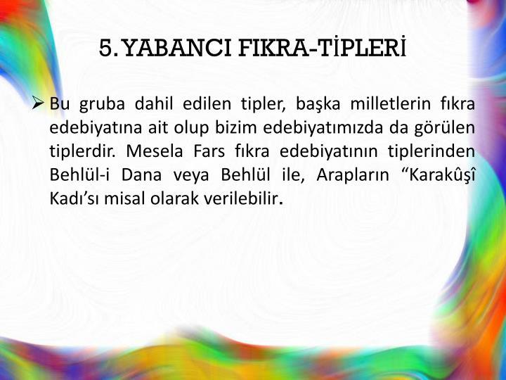 5. YABANCI FIKRA-TİPLERİ