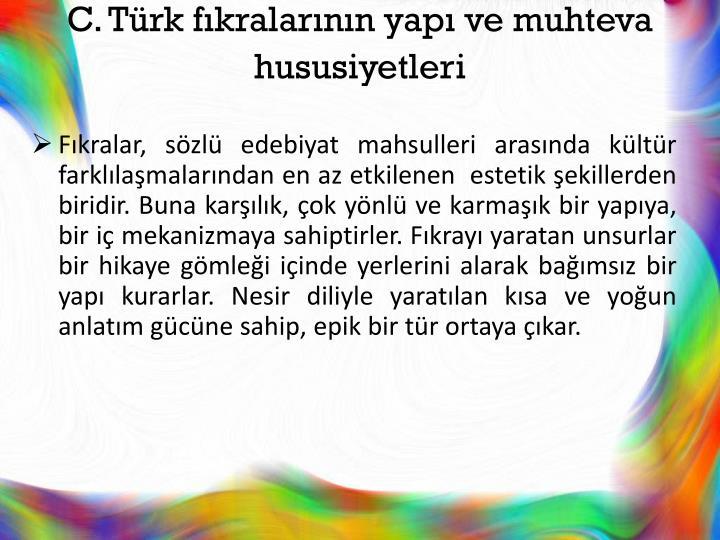 C. Türk fıkralarının yapı ve muhteva hususiyetleri