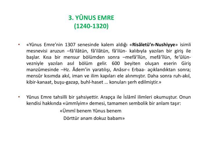 3. YÛNUS EMRE                  (1240-1320)