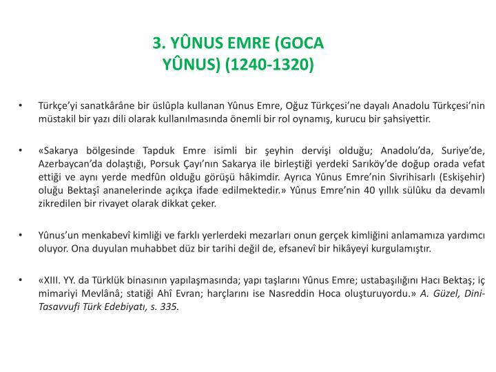3. YÛNUS EMRE (GOCA YÛNUS) (1240-1320)