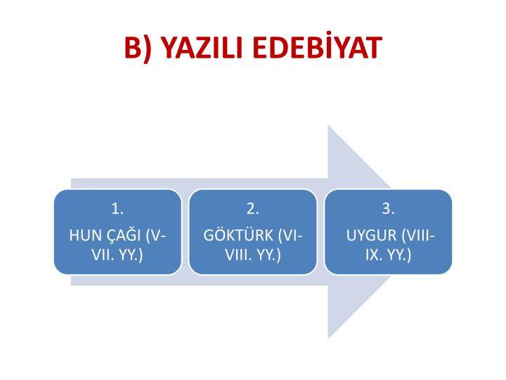 B) YAZILI EDEBİYAT