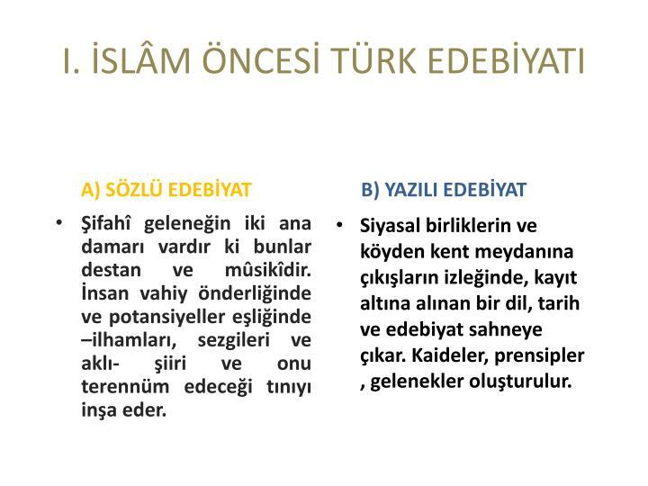I. İSLÂM ÖNCESİ TÜRK EDEBİYATI