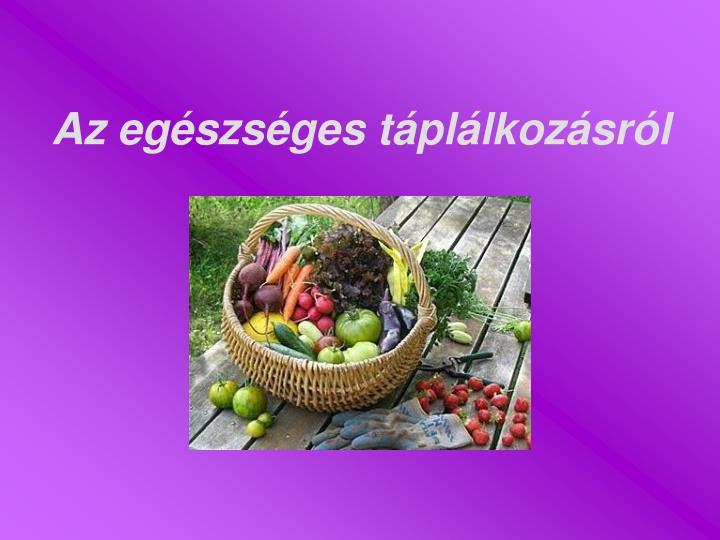 Az egészséges táplálkozásról