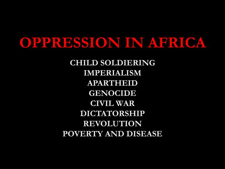 OPPRESSION IN AFRICA
