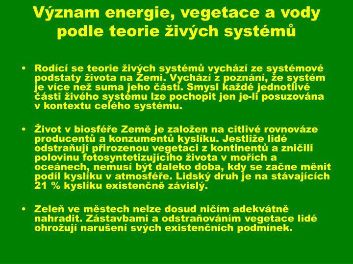 Význam energie, vegetace a vody