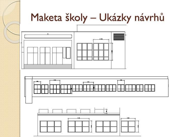 Maketa školy – Ukázky návrhů