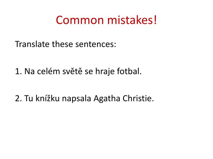 Common mistakes!