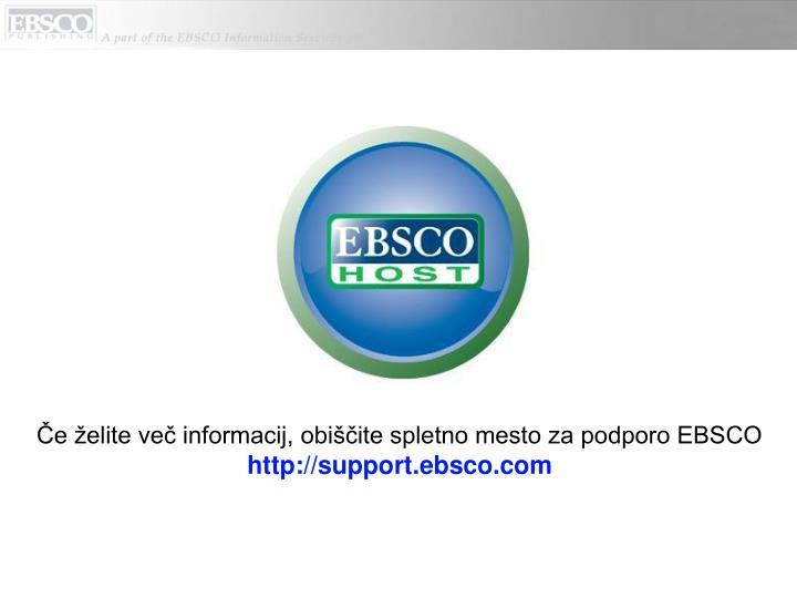 Če želite več informacij, obiščite spletno mesto za podporo EBSCO