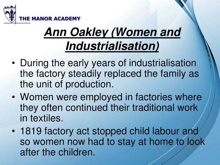 Ann Oakley (Women and Industrialisation)