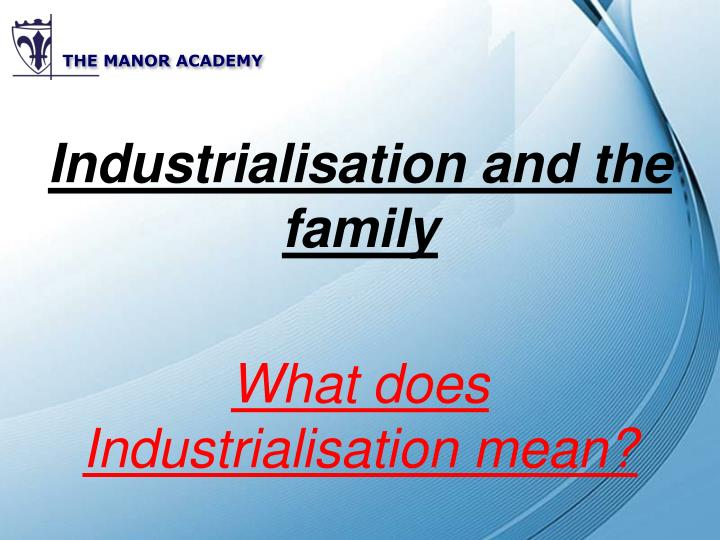 Industrialisation and the family