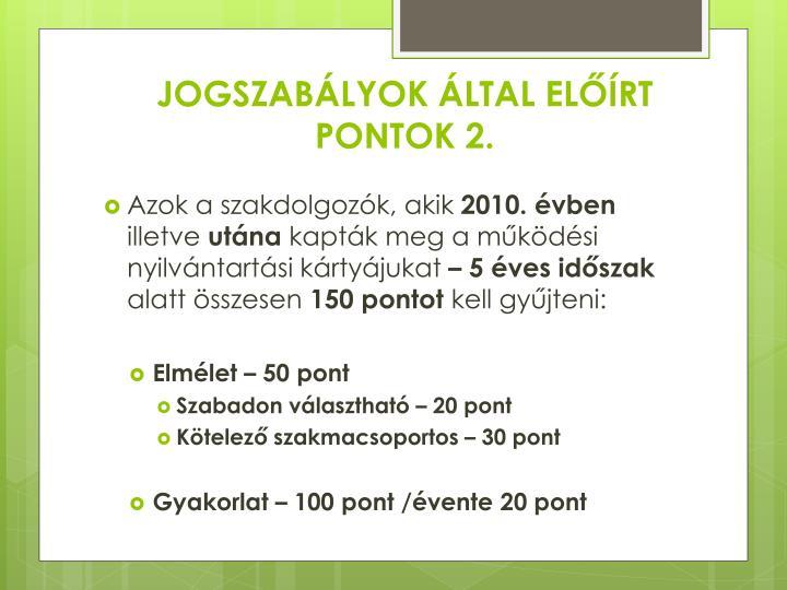 JOGSZABÁLYOK ÁLTAL ELŐÍRT PONTOK 2.