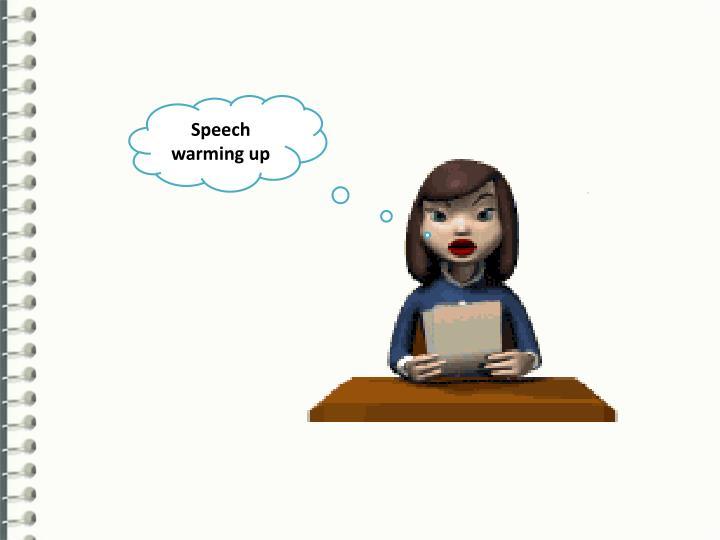Speech warming up