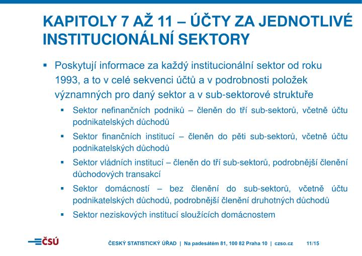 Kapitoly 7 až 11 – účty za jednotlivé institucionální sektory