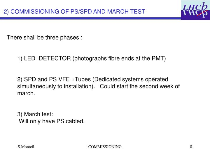 2) COMMISSIONING OF PS/SPD AND MARCH TEST