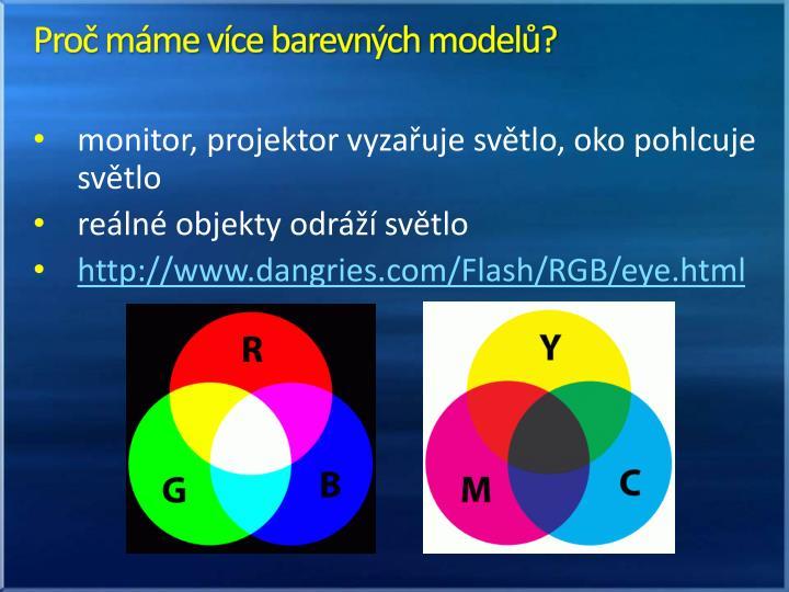 Proč máme více barevných modelů?