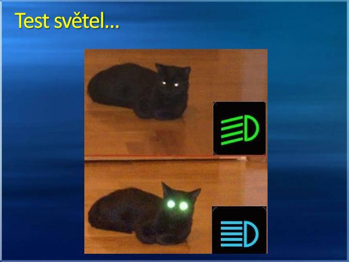 Test světel…