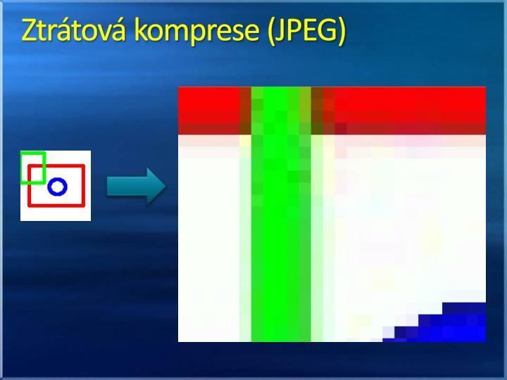 Ztrátová komprese (JPEG)