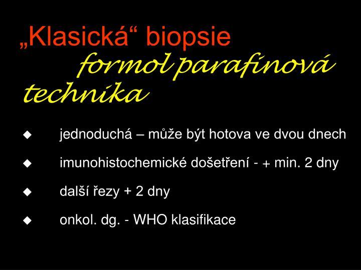 """""""Klasická"""" biopsie"""