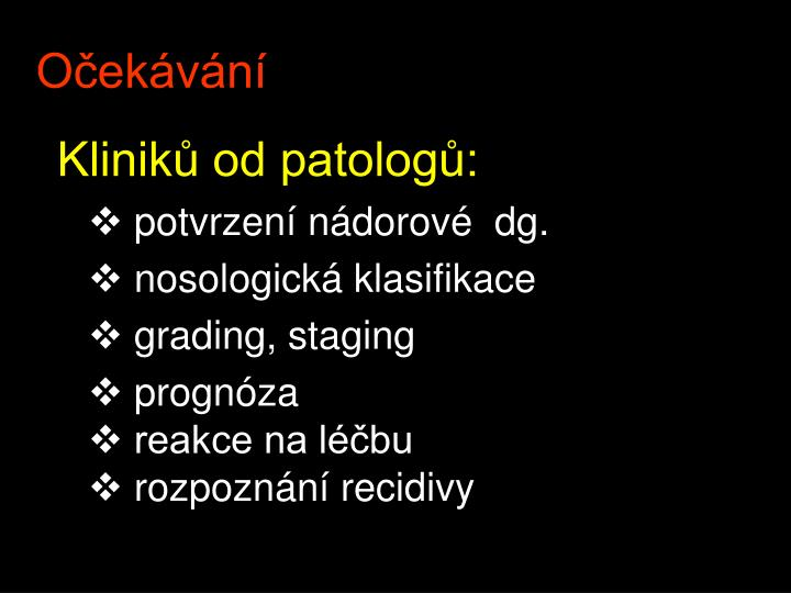 Kliniků od patologů: