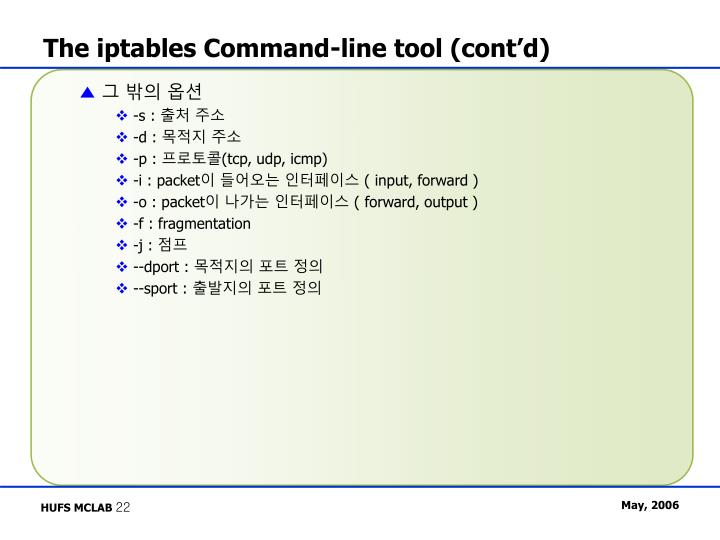 The iptables Command-line tool (cont'd)