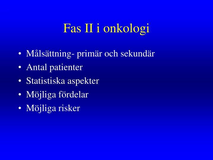Fas II i onkologi
