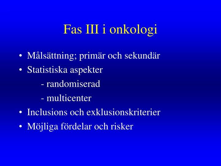 Fas III i onkologi