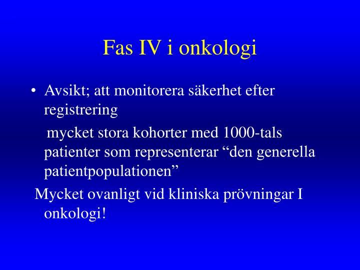 Fas IV i onkologi