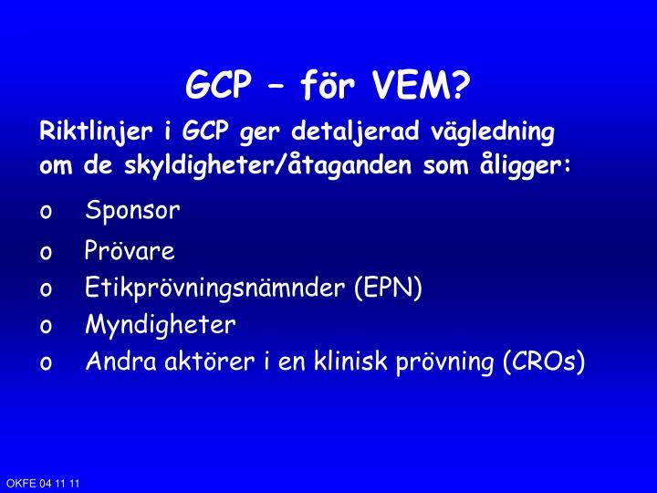 GCP – för VEM?