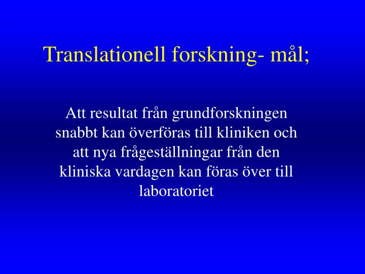 Translationell forskning- mål;