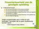 financierbaarheid van de gevolgde opleiding1