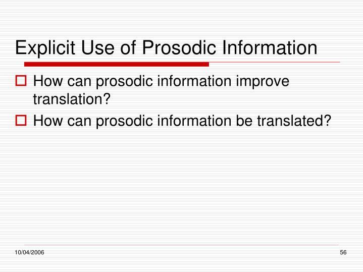Explicit Use of Prosodic Information