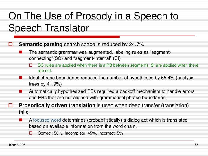 On The Use of Prosody in a Speech to Speech Translator