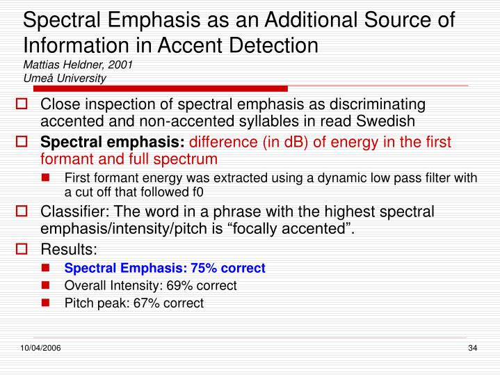 Spectral Emphasis as an Additional Source of Information in Accent Detection