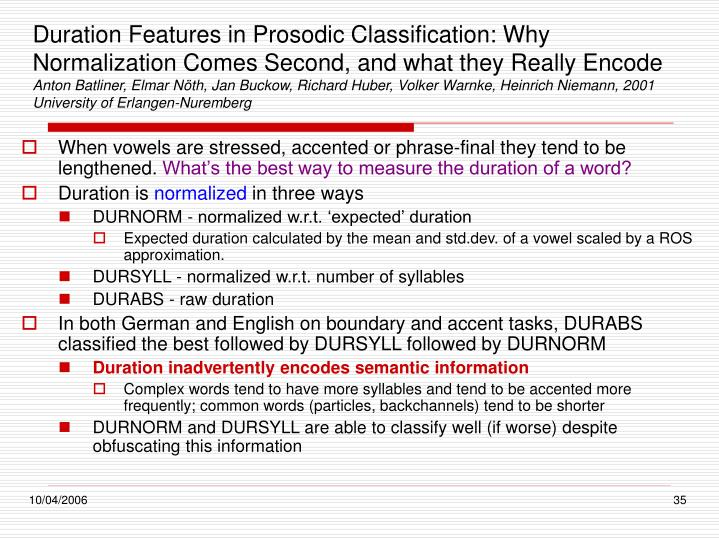 Duration Features in Prosodic Classification: Why Normalization Comes Second, and what they Really Encode