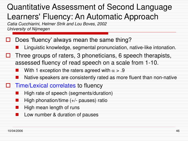 Quantitative Assessment of Second Language Learners' Fluency: An Automatic Approach