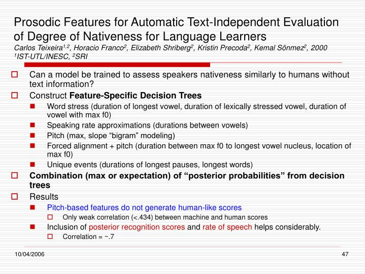 Prosodic Features for Automatic Text-Independent Evaluation of Degree of Nativeness for Language Learners
