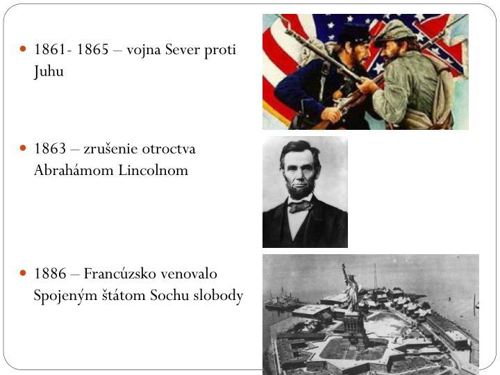 1861- 1865 – vojna Sever proti Juhu