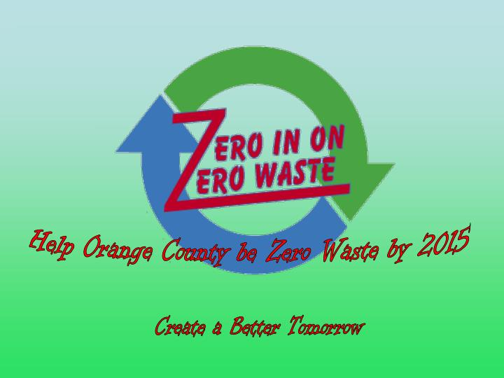 Help Orange County be Zero Waste by 2015