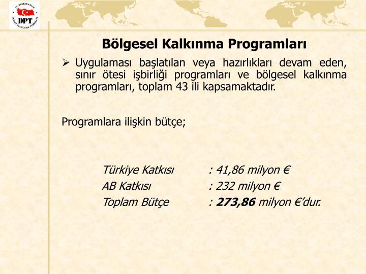 Uygulaması başlatılan veya hazırlıkları devam eden, sınır ötesi işbirliği programları ve bölgesel kalkınma programları, toplam 43 ili kapsamaktadır.