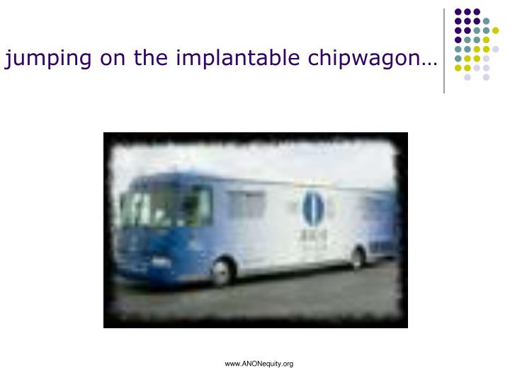 jumping on the implantable chipwagon…