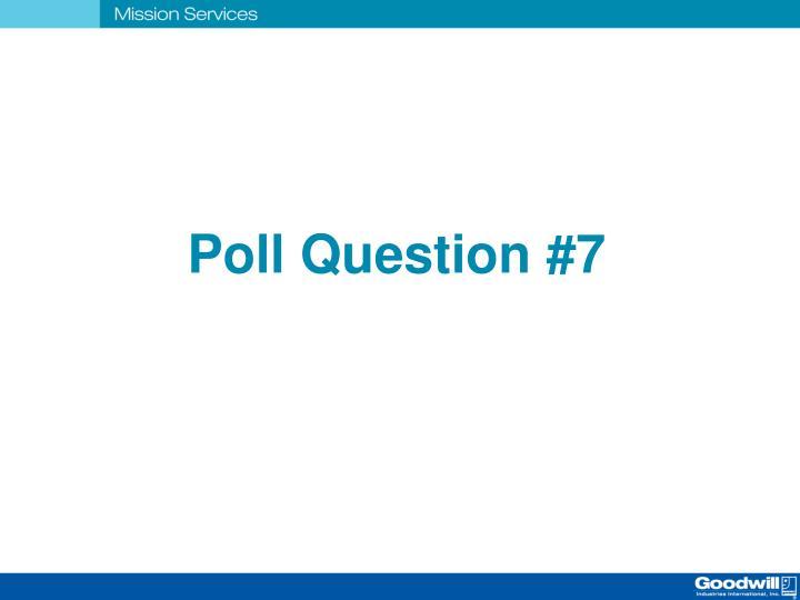 Poll Question #7