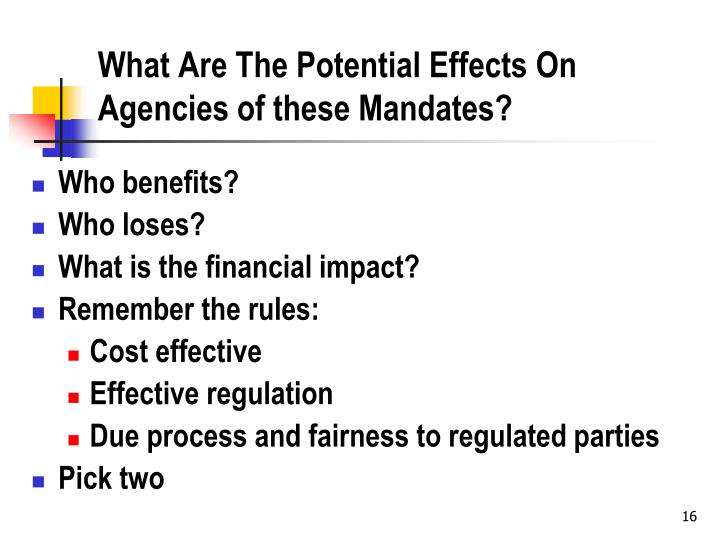 What Are The Potential Effects On Agencies of these Mandates?