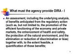 what must the agency provide oira i