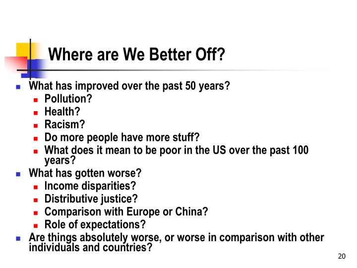 Where are We Better Off?
