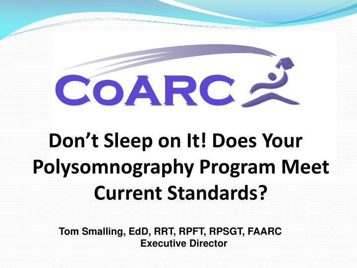 Don't Sleep on It! Does Your Polysomnography Program Meet Current Standards?