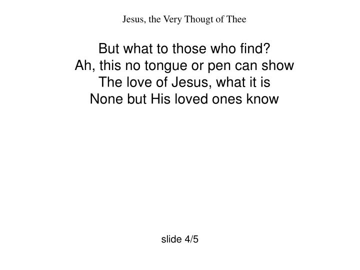Jesus, the Very Thougt of Thee