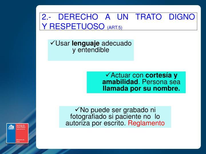 2.- DERECHO A UN TRATO DIGNO