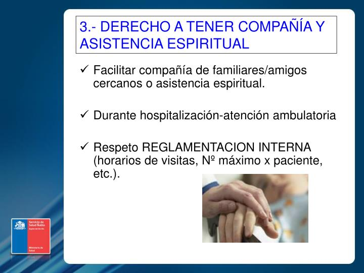 3.- DERECHO A TENER COMPAÑÍA Y ASISTENCIA ESPIRITUAL