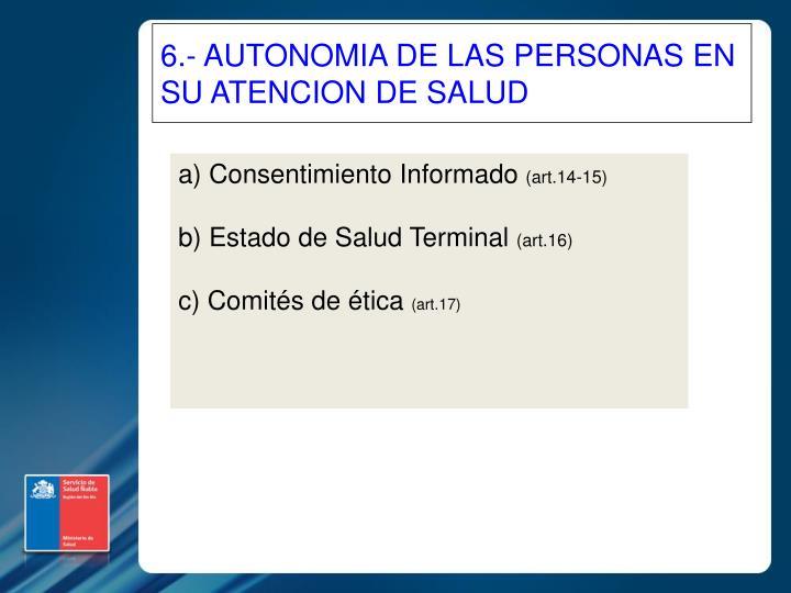 6.- AUTONOMIA DE LAS PERSONAS EN SU ATENCION DE SALUD