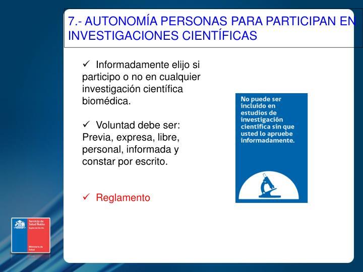 7.- AUTONOMÍA PERSONAS PARA PARTICIPAN EN INVESTIGACIONES CIENTÍFICAS